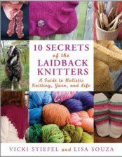 10 Secrets Of The Laidback Knitters