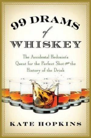 99 Drams of Whiskey by Kate Hopkins
