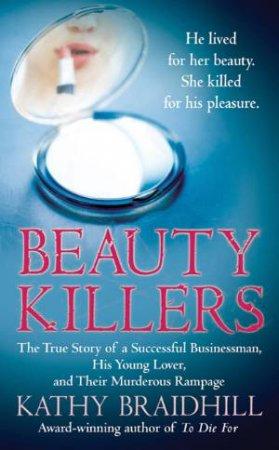 Beauty Killers by Kathy Braidhill