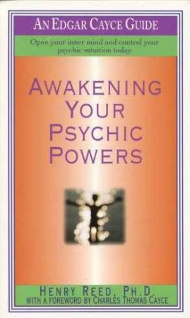 Edgar Cayce Guide: Awakening Your Psychic Powers by Dr Henry Reed -  9780312958688 - QBD Books
