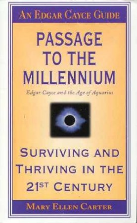 Edgar Cayce Guide: Passage To The Millenium by Mary Ellen Carter