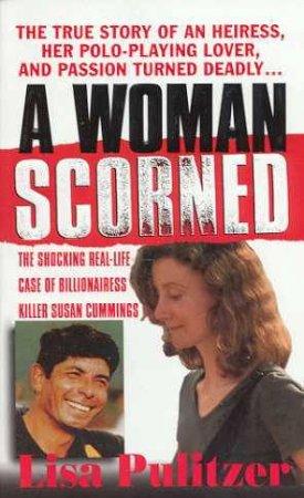 A Woman Scorned by Lisa Pulitzer