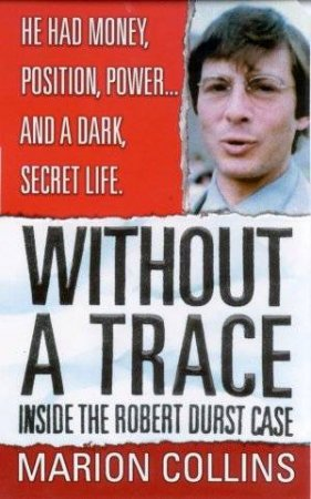 Without A Trace: Inside The Robert Durst Case by Marion Collins