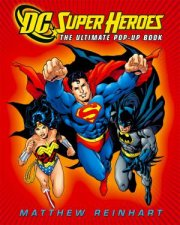 DC Super Heroes The Ultimate PopUp Book