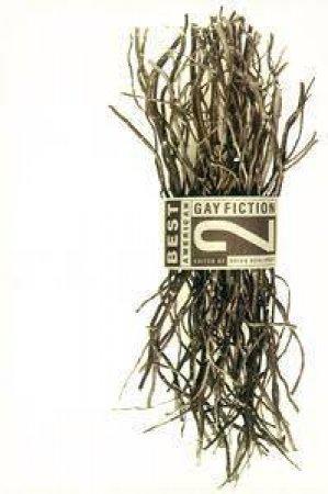 Best American Gay Fiction 2 by Brian Bouldrey Ed.