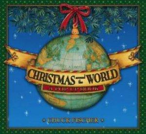 Christmas Around the World: A Pop-up Book by Chuck Fischer