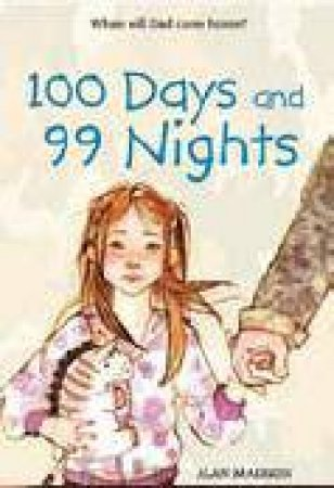 100 Days and 99 Nights: When Will Dad Come Home? by Alan Madison