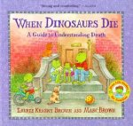 When Dinosaurs Die: A Guide To Understanding Death by Laurie Krasny Brown