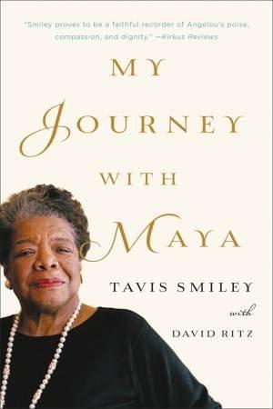 My Journey With Maya by Tavis Smiley & David Ritz
