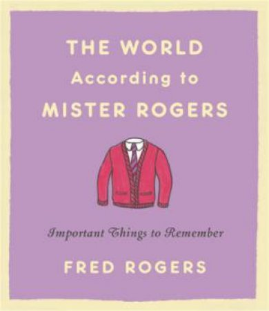 The World According to Mister Rogers (Reissue)