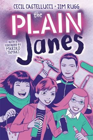The PLAIN Janes by Cecil Castellucci & Jim Rugg