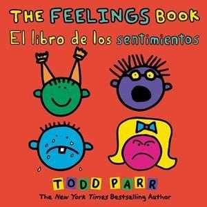 The Feelings Book / El libro de los sentimientos (Bilingual edition)