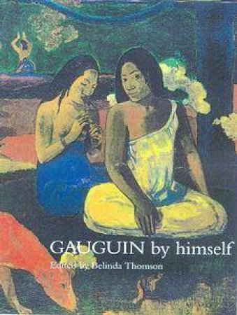 Gauguin By Himself Handbook by Thomson Belinda