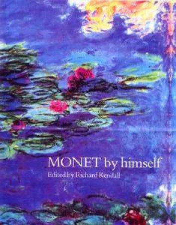 Monet By Himself Handbook by Richard Kendall