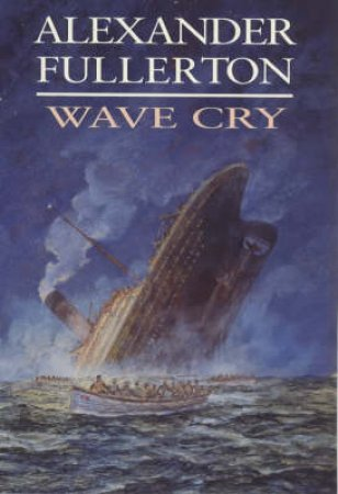 Wave Cry by Alexander Fullerton