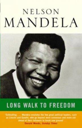 A Long Walk To Freedom by Nelson Mandela