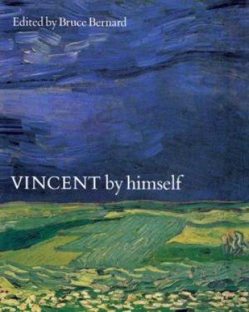 Vincent By Himself by Bruce Bernard