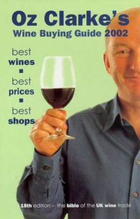 Oz Clarke's Wine Buying Guide 2002 by Oz Clarke