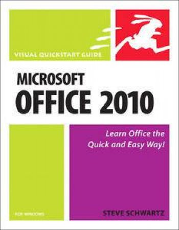 Visual QuickStart Guide: Microsoft Office 2010 by Steve Schwartz
