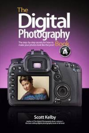 The Digital Photography Book -Vol. 04