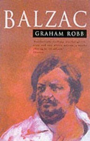 Balzac by Graham Robb