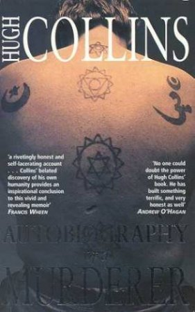 Autobiography Of A Murderer by Hugh Collins