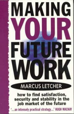 Making Your Future Work by Marcus Letcher