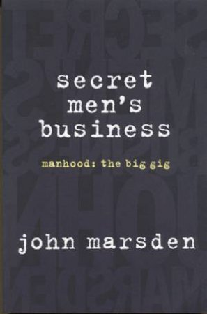 Secret Men's Business by John Marsden