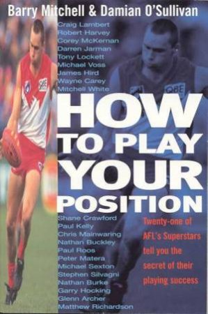 How To Play Your Position by Barry Mitchell & Damien O'Sulliv