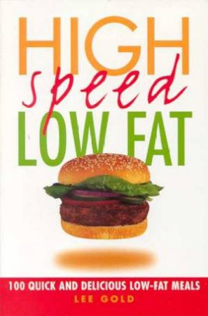 High Speed, Low Fat by Lee Gold