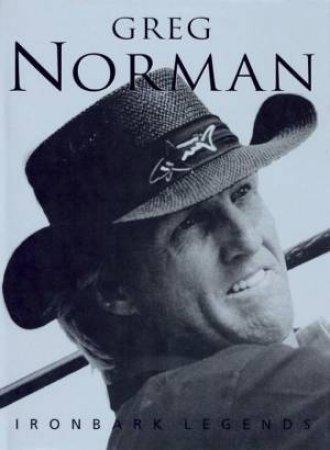 Ironbark Legends: Greg Norman by Various