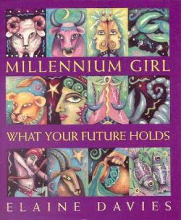 Millennium Girl: What Your Future Holds by Elaine Davies