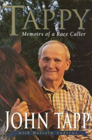 Tappy: Memoirs Of A Race Caller by John Tapp