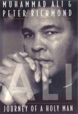 Ali: Journey Of A Holy Man by Muhammad Ali & Peter Richmond