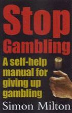Stop Gambling by Simon Milton