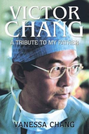 victor chang a eulogy Victor peter chang, ac (born chang yam him 21 november 1936 – 4 july 1991), was a chinese australian cardiac surgeon and a pioneer of modern heart transplantation born in shanghai to australian-born chinese parents, he grew up in hong kong before moving to australia.