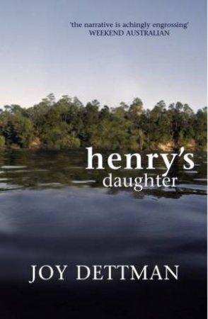 Henry's Daughter by Joy Dettman