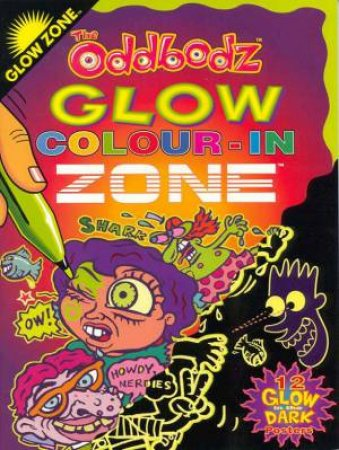 Glow Zone The Oddbodz Colour-In by Various