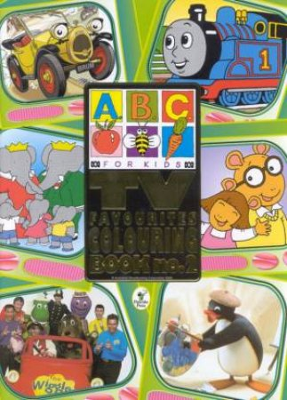 abc for kids tv favourites colouring book no 2 by varioius