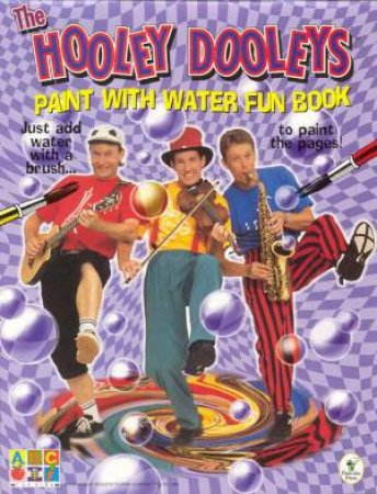 The Hooley Dooleys Paint With Water Fun Book by Various