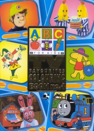 ABC For Kids: TV Favourites Colouring Book No. 4 by Various