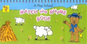 A Play School Match The Rhyme Book: Little Ted by Various