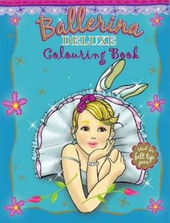 Ballerina Deluxe Colouring Book by Ballerina