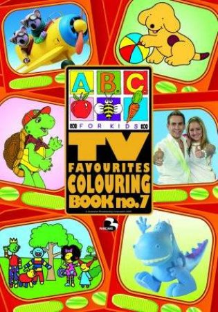 abc tv favourites colouring book 7 by abc compilations - Kids Colouring Book