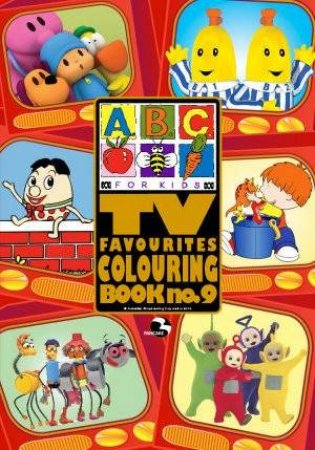 ABC TV Favourites Colouring Book 9 by ABC Compilations