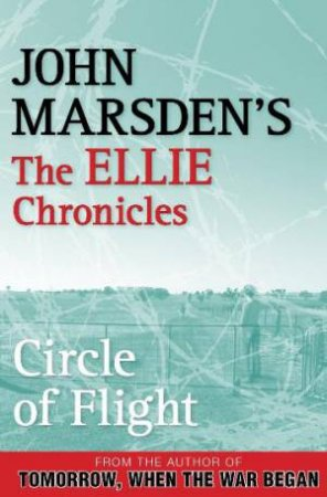 Circle of Flight by John Marsden