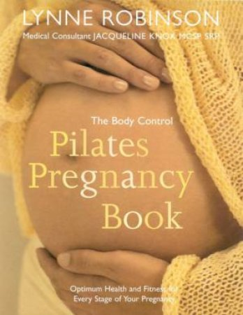 The Body Control Pilates Pregnancy Book by Lynne Robinson