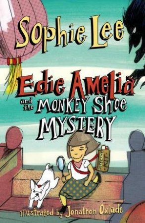 Edie Amelia and the Monkey Shoe Mystery by Sophie Lee