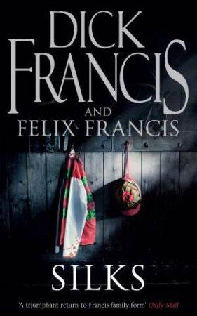 Silks by Dick Francis & Felix Francis