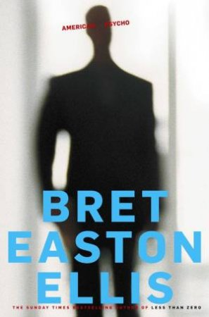 American Psycho (Not For Sale In QLD) by Bret Easton Ellis